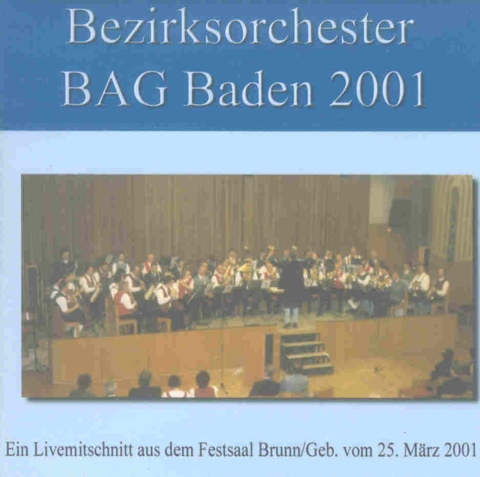 Bezirksblasorchester BAG Baden und Umgebung Live 2001 - click for larger image